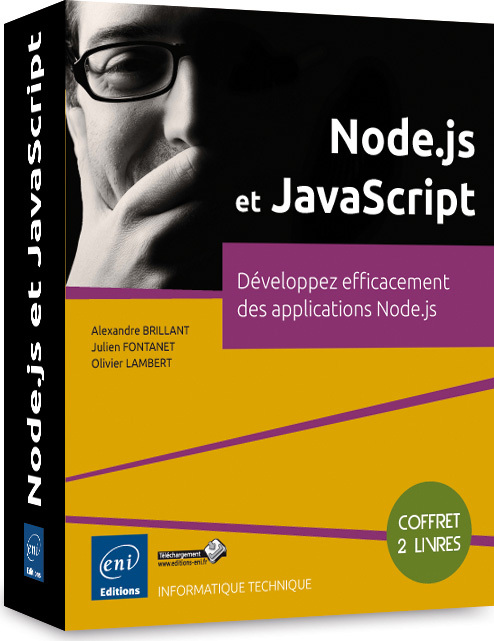 NODE.JS ET JAVASCRIPT : DEVELOPPEZ EFFICACEMENT DES APPLICATIONS NODE.JS