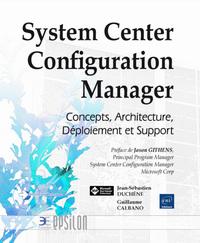 SYSTEM CENTER CONFIGURATION MANAGER : CONCEPTS, ARCHITECTURE, DEPLOIEMENT ET SUPPORT