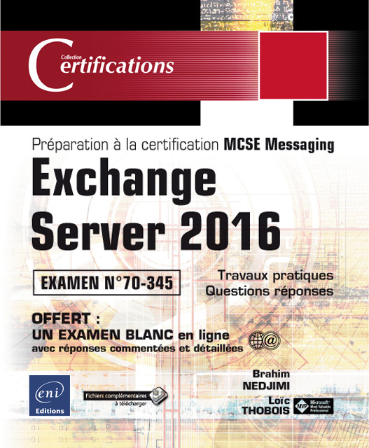 EXCHANGE SERVER 2016 : PREPARATION A LA CERTIFICATION MCSE MESSAGING : EXAMEN NA  70-345