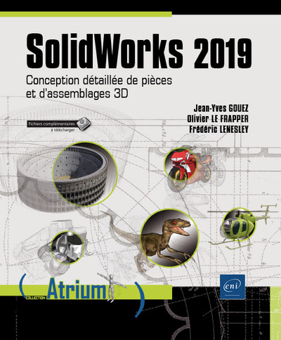 SOLIDWORKS 2019 : CONCEPTION DETAILLEE DE PIECES ET D'ASSEMBLAGES 3D
