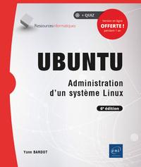UBUNTU - ADMINISTRATION D'UN SYSTEME LINUX (6E EDITION)