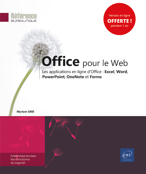 OFFICE POUR LE WEB - LES APPLICATIONS EN LIGNE D'OFFICE : EXCEL, WORD, POWERPOINT, ONENOTE ET FORMS