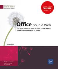 OFFICE POUR LE WEB - LES APPLICATIONS EN LIGNE D'OFFICE : EXCEL, WORD, POWERPOINT, ONENOTE ET FORMS
