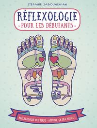 REFLEXOLOGIE POUR LES DEBUTANTS