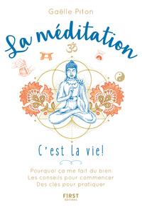 LA MEDITATION, C'EST LA VIE !