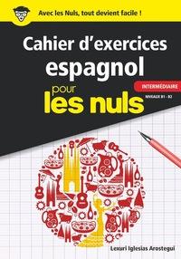 CAHIER D EXERCICES ESPAGNOL INTERMEDIAIRE POUR LES NULS