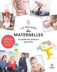 LA MAISON DES MATERNELLES - LE GUIDE DES PARENTS EPANOUIS