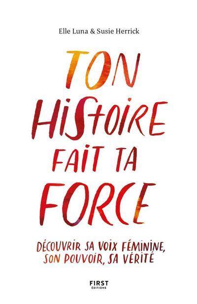 TON HISTOIRE FAIT TA FORCE