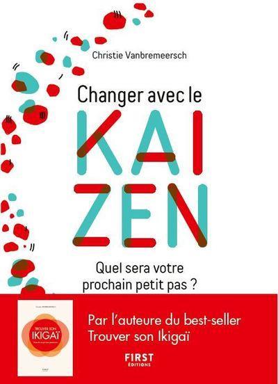 CHANGER AVEC LE KAIZEN - QUEL SERA VOTRE PROCHAIN PETIT PAS ?