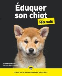EDUQUER SON CHIOT POUR LES NULS
