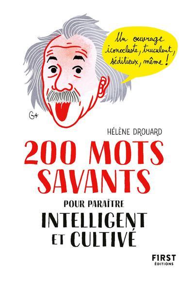 200 MOTS SAVANTS POUR PARAITRE INTELLIGENT ET CULTIVE