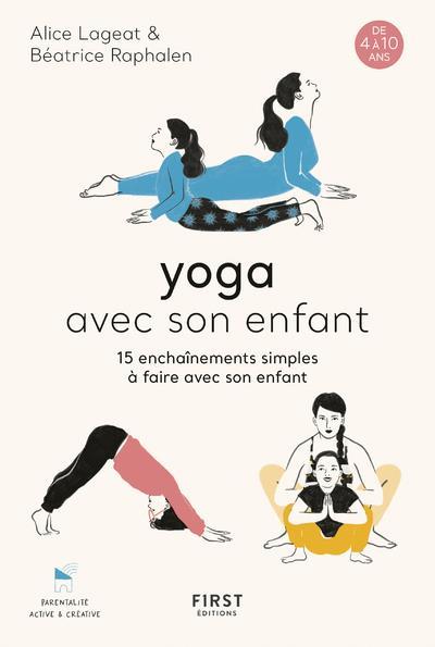 YOGA AVEC SON ENFANT - 15 ENCHAINEMENTS SIMPLES A FAIRE AVEC SON ENFANT