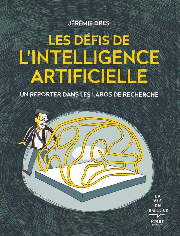 LES DEFIS DE L'INTELLIGENCE ARTIFICIELLE - UN REPORTER DANS LES LABOS DE RECHERCHE