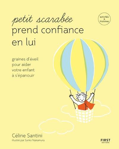 PETIT SCARABEE PREND CONFIANCE EN LUI - GRAINES D'EVEIL POUR AIDER VOTRE ENFANT A S'EPANOUIR