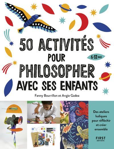 50 ACTIVITES POUR PHILOSOPHER AVEC SES ENFANTS