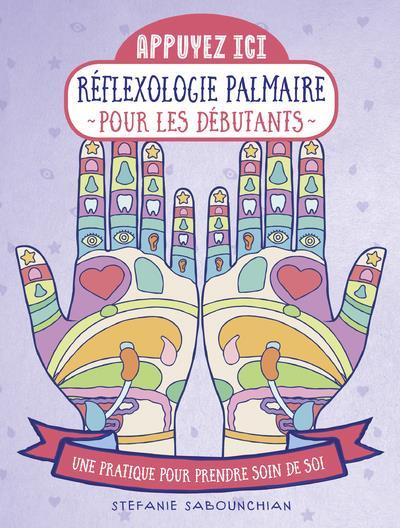 REFLEXOLOGIE PALMAIRE POUR LES DEBUTANTS
