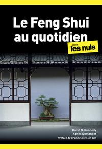 LE FENG SHUI AU QUOTIDIEN POCHE POUR LES NULS, 2EME EDITION