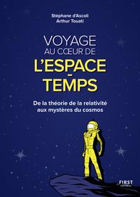 VOYAGE AU COEUR DE L'ESPACE-TEMPS - DE LA THEORIE DE LA RELATIVITE AUX MYSTERES DU COSMOS