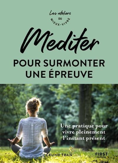 MEDITER POUR SURMONTER UNE EPREUVE - ATELIERS DU MIEUX VIVRE