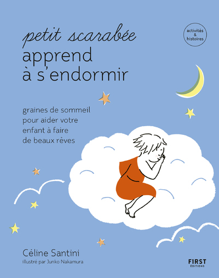 PETIT SCARABEE APPREND A S'ENDORMIR - GRAINES DE SOMMEIL POUR AIDER VOTRE ENFANT A FAIRE DE BEAUX RE