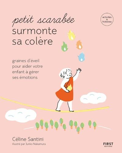 PETIT SCARABEE SURMONTE SA COLERE - GRAINES D'EVEIL POUR AIDER VOTRE ENFANT A GERER SES EMOTIONS