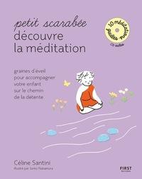 PETIT SCARABEE DECOUVRE LA MEDITATION (+CD) - GRAINES D'EVEIL POUR ACCOMPAGNER VOTRE ENFANT SUR LE C