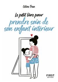 LE PETIT LIVRE POUR PRENDRE SOIN DE SON ENFANT INTERIEUR