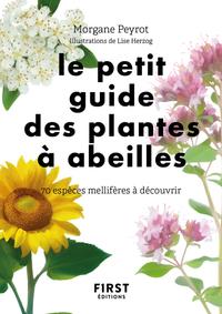LE PETIT GUIDE DES PLANTES A ABEILLES - 70 ESPECES MELLIFERES A DECOUVRIR