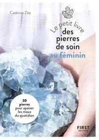 LE PETIT LIVRE DES PIERRES DE SOIN AU FEMININ