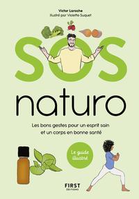 SOS NATURO - LES BONS GESTES POUR UN ESPRIT SAIN ET UN CORPS EN BONNE SANTE
