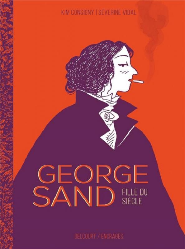 George sand - one-shot - george sand, fille du siecle