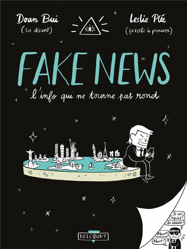Fake news, un monde a l'envers - one-shot - fake news, l'info qui ne tourne pas rond