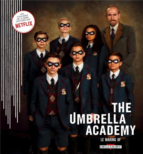 THE UMBRELLA ACADEMY LE MAKING OF