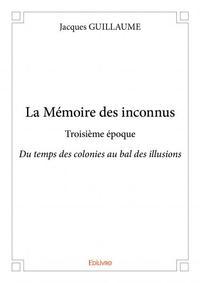 LA MEMOIRE DES INCONNUS - TROISIEME EPOQUE