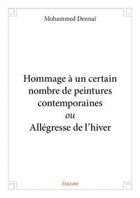HOMMAGE A UN CERTAIN NOMBRE DE PEINTURES CONTEMPORAINES OU ALLEGRESSE DE L?HIVER