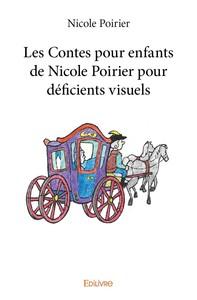 LES CONTES POUR ENFANTS DE NICOLE POIRIER POUR DEFICIENTS VISUELS