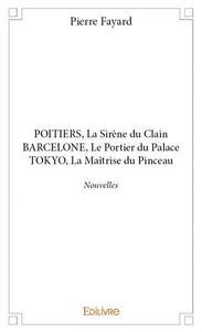 POITIERS, LA SIRENE DU CLAIN BARCELONE, LE PORTIER DU PALACE TOKYO, LA MAITRISE DU PINCEAU