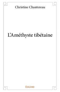 L'AMETHYSTE TIBETAINE