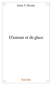 D'AMOUR ET DE GLACE