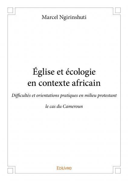 EGLISE ET ECOLOGIE EN CONTEXTE AFRICAIN