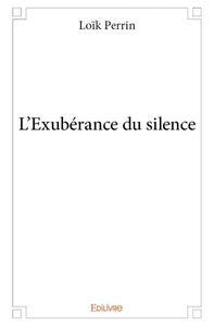 L'EXUBERANCE DU SILENCE