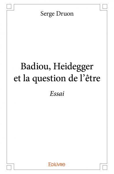 BADIOU HEIDEGGER ET LA QUESTION DE L'ETRE