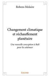 CHANGEMENT CLIMATIQUE ET RECHAUFFEMENT PLANETAIRE