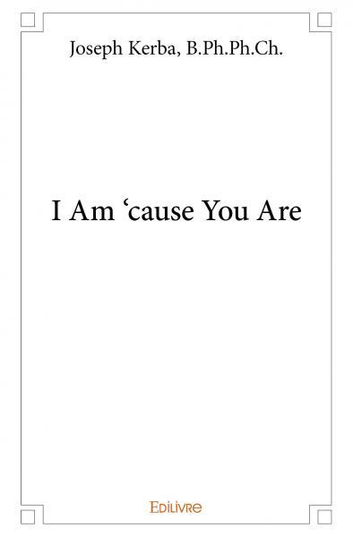I AM 'CAUSE YOU ARE