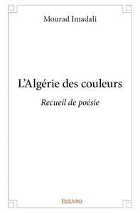 L'ALGERIE DES COULEURS
