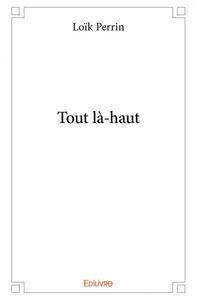 TOUT LA-HAUT