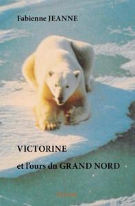 VICTORINE ET L'OURS DU GRAND NORD