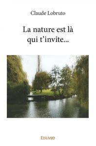 LA NATURE EST LA QUI T'INVITE...