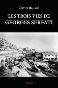 LES TROIS VIES DE GEORGES SERFATI