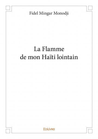 LA FLAMME DE MON HAITI LOINTAIN